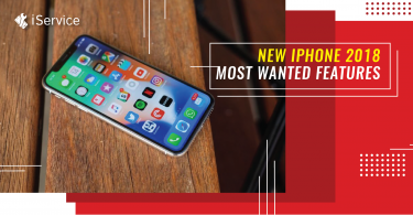 iPhone 2018 - Most Wanted Features